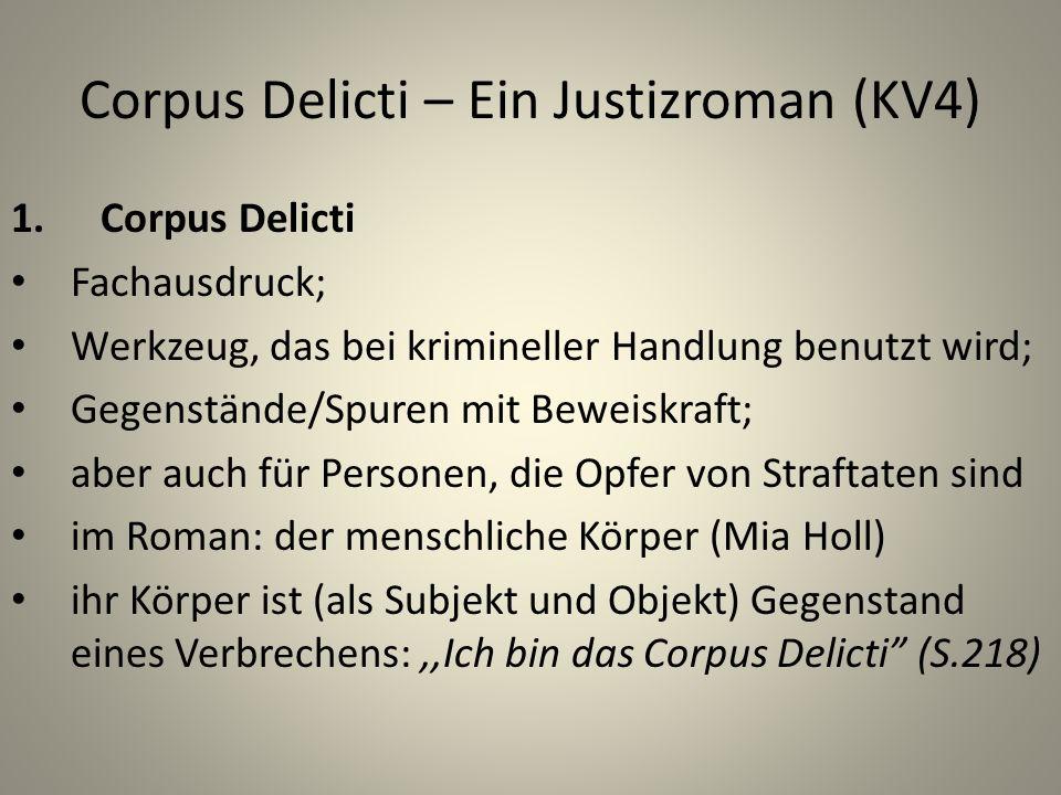 Corpus Delicti – Ein Justizroman (KV4) 1.