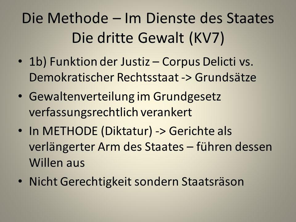 Die Methode – Im Dienste des Staates Die dritte Gewalt (KV7) 1b) Funktion der Justiz – Corpus Delicti vs.