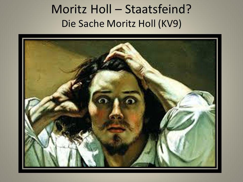 Moritz Holl – Staatsfeind? Die Sache Moritz Holl (KV9)
