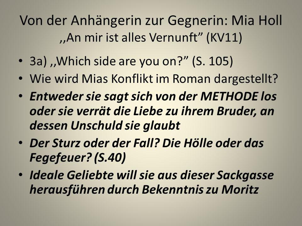 Von der Anhängerin zur Gegnerin: Mia Holl,,An mir ist alles Vernunft (KV11) 3a),,Which side are you on.