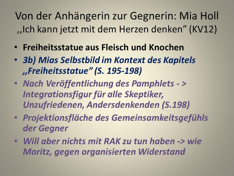 Von der Anhängerin zur Gegnerin: Mia Holl,,Ich kann jetzt mit dem Herzen denken (KV12) Freiheitsstatue aus Fleisch und Knochen 3b) Mias Selbstbild im Kontext des Kapitels,,Freiheitsstatue (S.