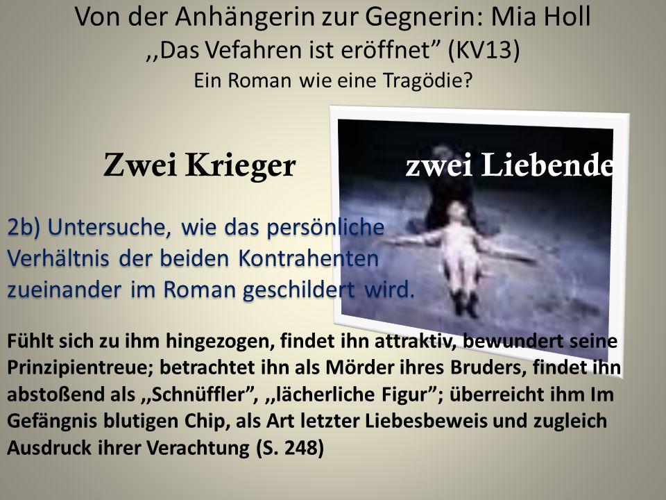Von der Anhängerin zur Gegnerin: Mia Holl,,Das Vefahren ist eröffnet (KV13) Ein Roman wie eine Tragödie.