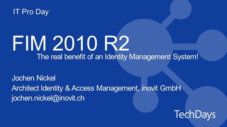 Agenda Warum Identity Management (IdM).Was ist FIM 2010 R2.