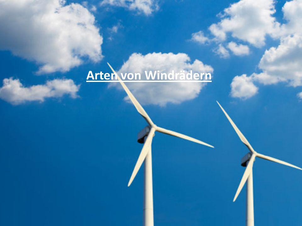 Arten von Windrädern