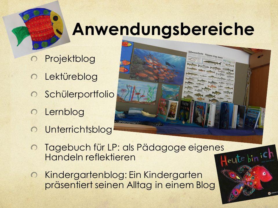 Anwendungsbereiche Projektblog Lektüreblog Schülerportfolio Lernblog Unterrichtsblog Tagebuch für LP: als Pädagoge eigenes Handeln reflektieren Kinder