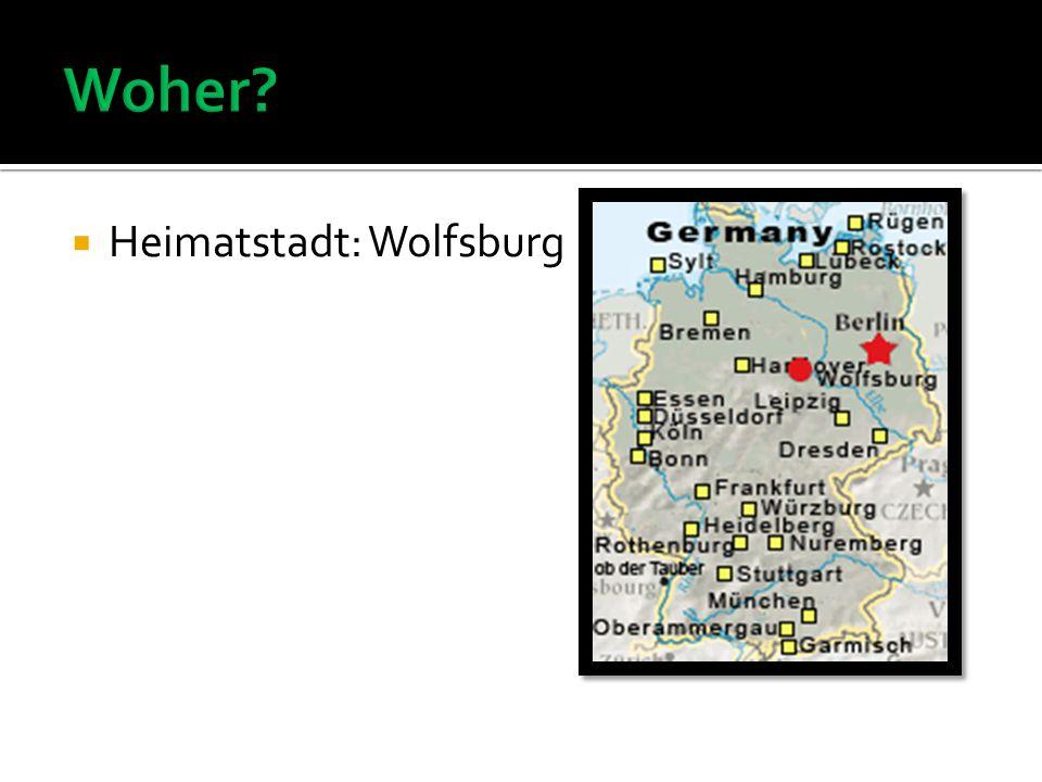 Heimatstadt: Wolfsburg