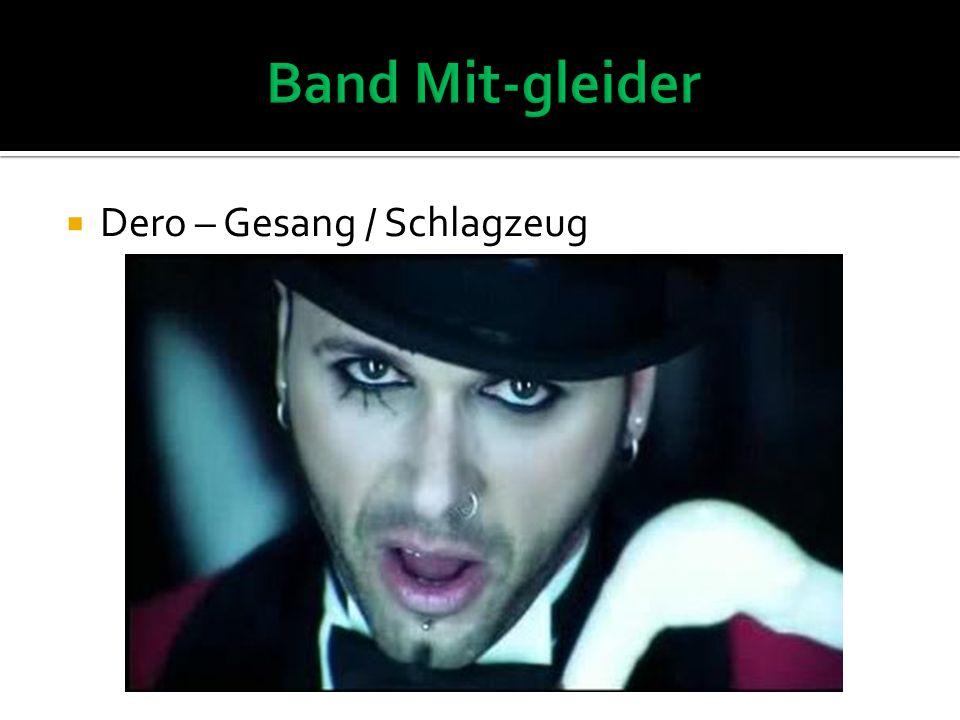 Dero – Gesang / Schlagzeug