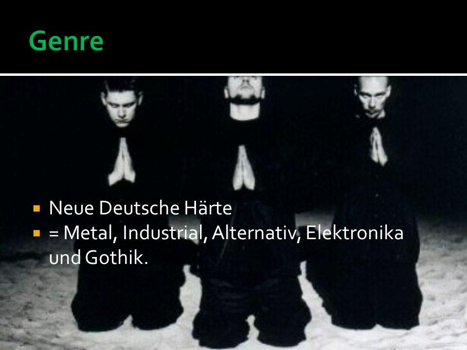 Neue Deutsche Härte = Metal, Industrial, Alternativ, Elektronika und Gothik.