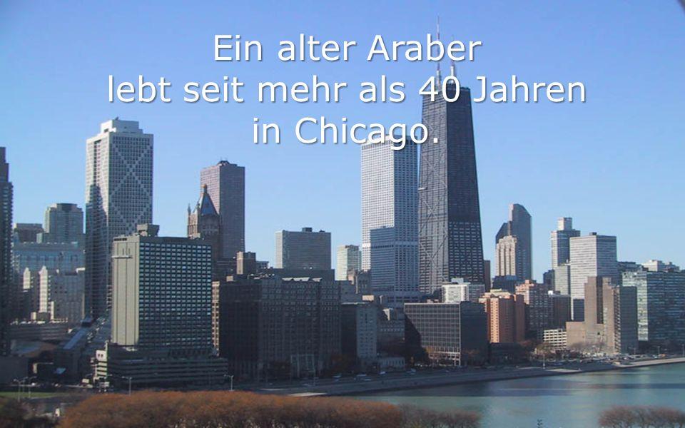 Ein alter Araber lebt seit mehr als 40 Jahren in Chicago.
