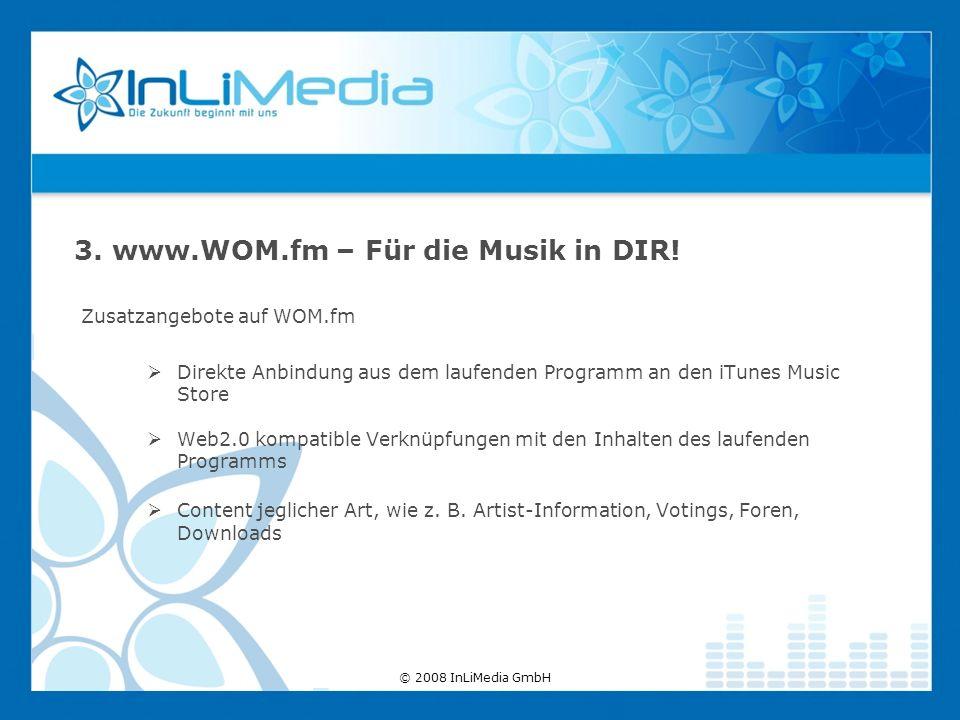 Zusatzangebote auf WOM.fm Direkte Anbindung aus dem laufenden Programm an den iTunes Music Store Web2.0 kompatible Verknüpfungen mit den Inhalten des laufenden Programms Content jeglicher Art, wie z.