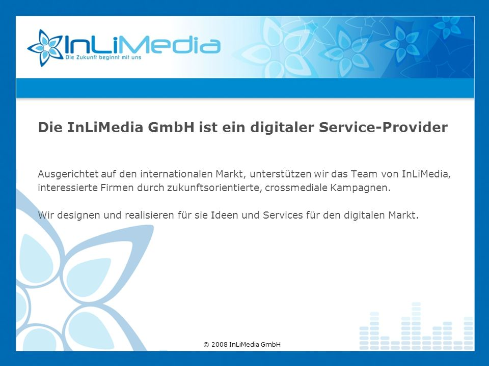 Die InLiMedia GmbH ist ein digitaler Service-Provider Ausgerichtet auf den internationalen Markt, unterstützen wir das Team von InLiMedia, interessierte Firmen durch zukunftsorientierte, crossmediale Kampagnen.