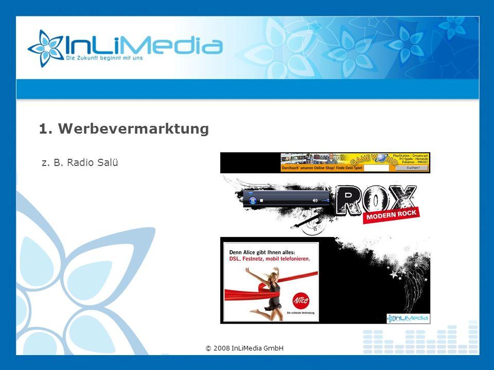 z. B. Radio Salü 1. Werbevermarktung © 2008 InLiMedia GmbH