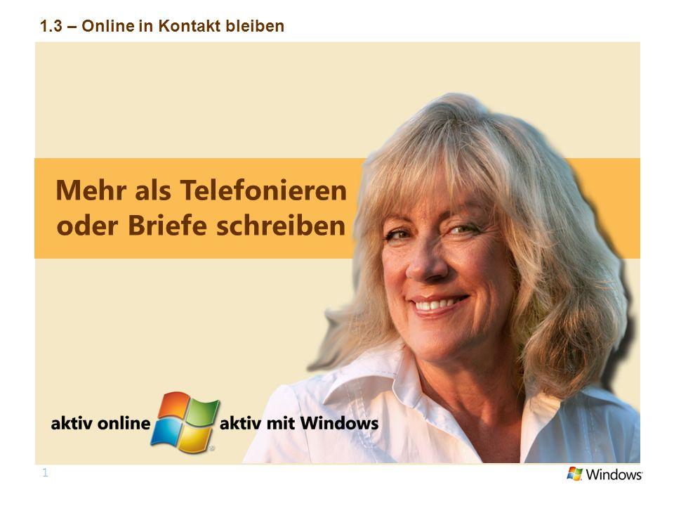 1 Mehr als Telefonieren oder Briefe schreiben 1.3 – Online in Kontakt bleiben
