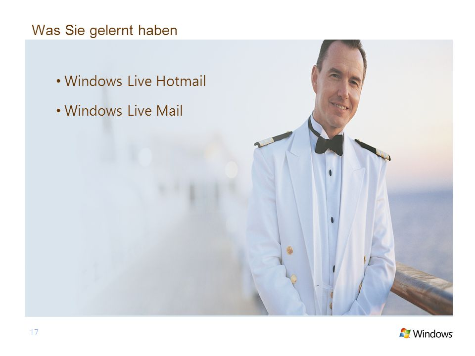 17 Was Sie gelernt haben Windows Live Hotmail Windows Live Mail