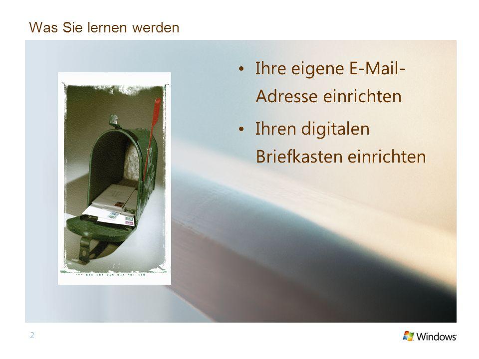 2 Was Sie lernen werden Ihre eigene E-Mail- Adresse einrichten Ihren digitalen Briefkasten einrichten