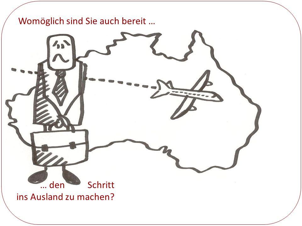 … den Schritt ins Ausland zu machen? Womöglich sind Sie auch bereit …