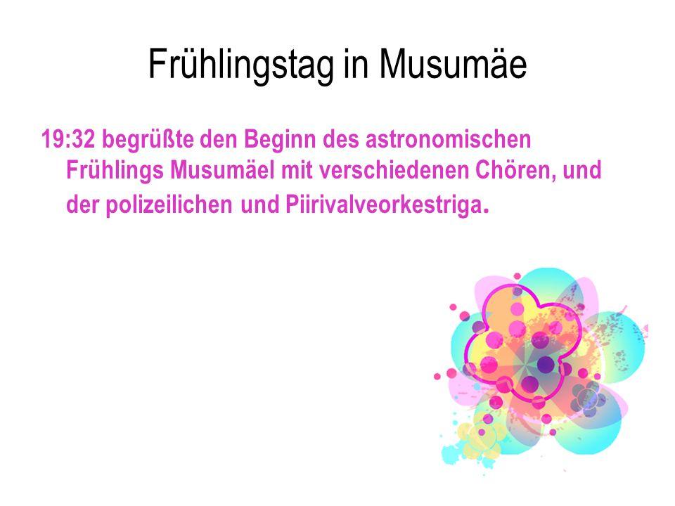 Frühlingstag in Musumäe 19:32 begrüßte den Beginn des astronomischen Frühlings Musumäel mit verschiedenen Chören, und der polizeilichen und Piirivalveorkestriga.