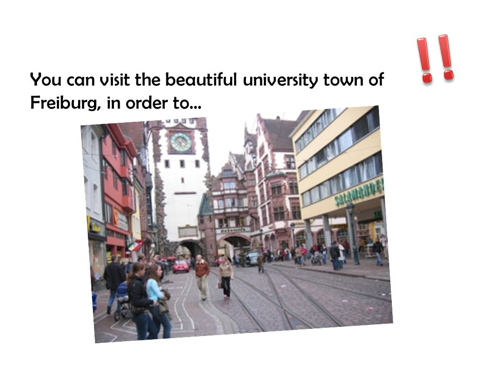 You can visit the beautiful university town of Freiburg, in order to…