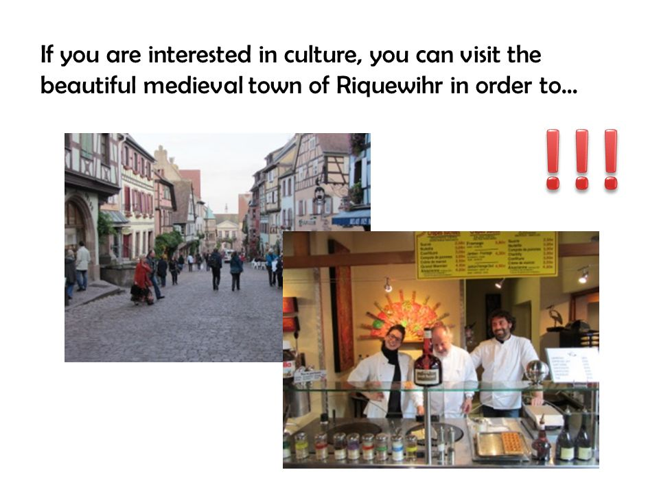 If you are interested in culture, you can visit the beautiful medieval town of Riquewihr in order to…