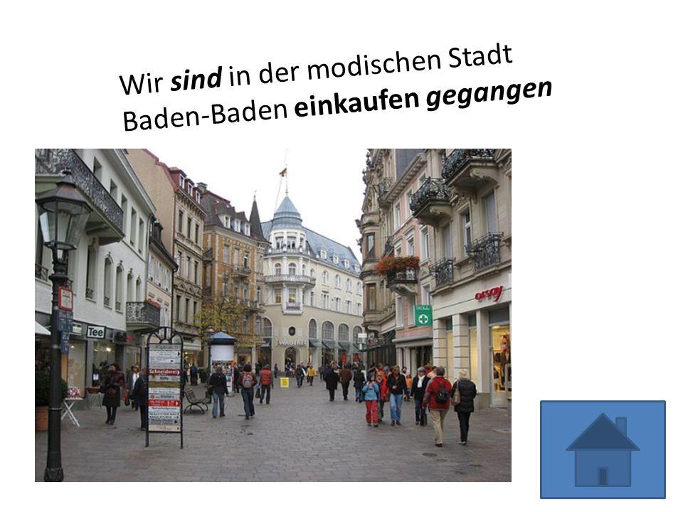 Wir sind in der modischen Stadt Baden-Baden einkaufen gegangen