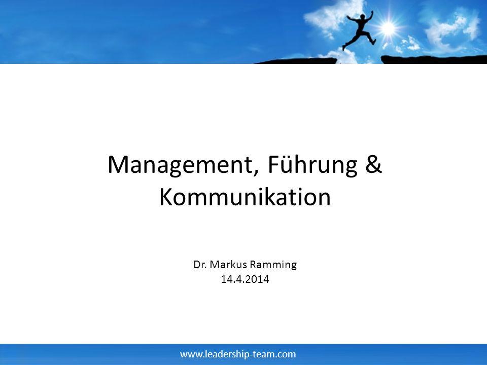 www.leadership-team.com Management, Führung & Kommunikation Dr. Markus Ramming 14.4.2014