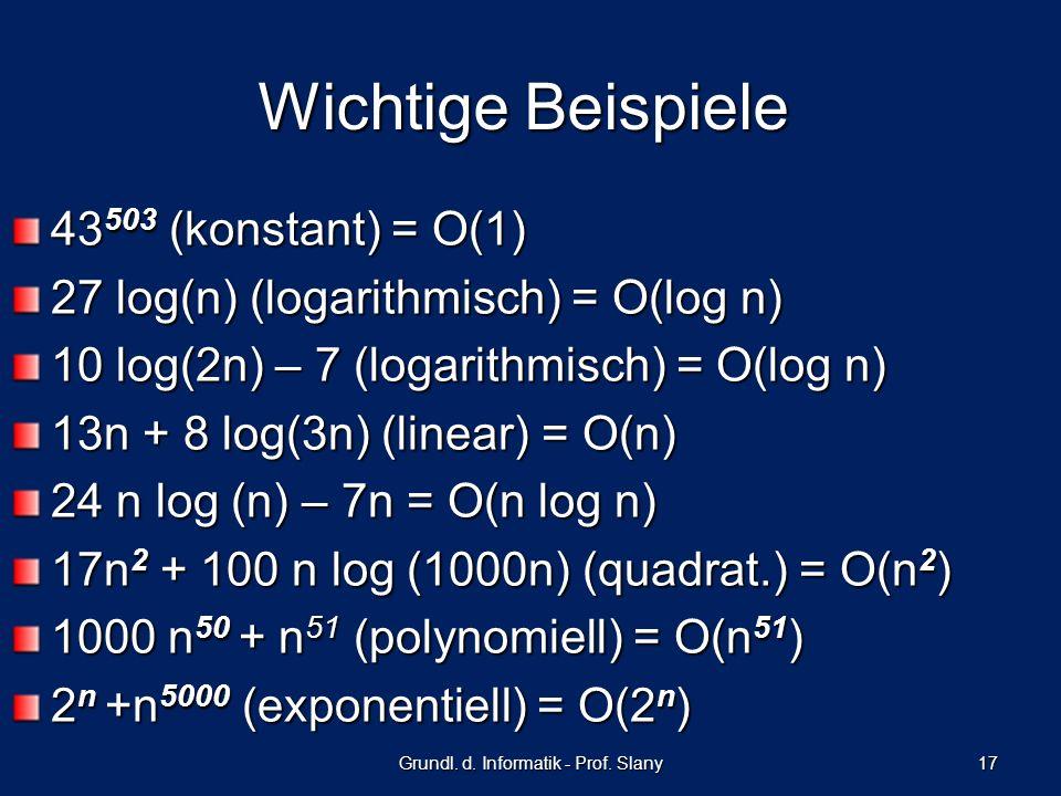 43 503 (konstant) = O(1) 27 log(n) (logarithmisch) = O(log n) 10 log(2n) – 7 (logarithmisch) = O(log n) 13n + 8 log(3n) (linear) = O(n) 24 n log (n) –