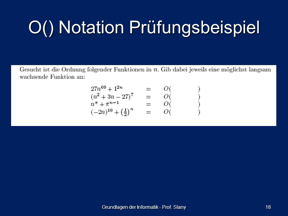 O() Notation Prüfungsbeispiel Grundlagen der Informatik - Prof. Slany 18