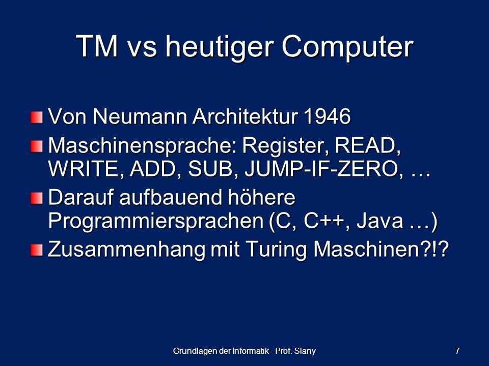 Von Neumann Architektur 1946 Maschinensprache: Register, READ, WRITE, ADD, SUB, JUMP-IF-ZERO, … Darauf aufbauend höhere Programmiersprachen (C, C++, J