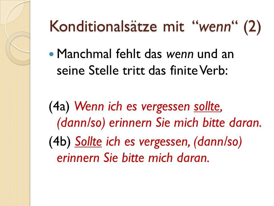 Konditionalsätze mit wenn (3) Temporal-konditionale wenn-Sätze: (5) Die Leistungen des Sportlers verbesserten sich dann, wenn er härter trainierte.