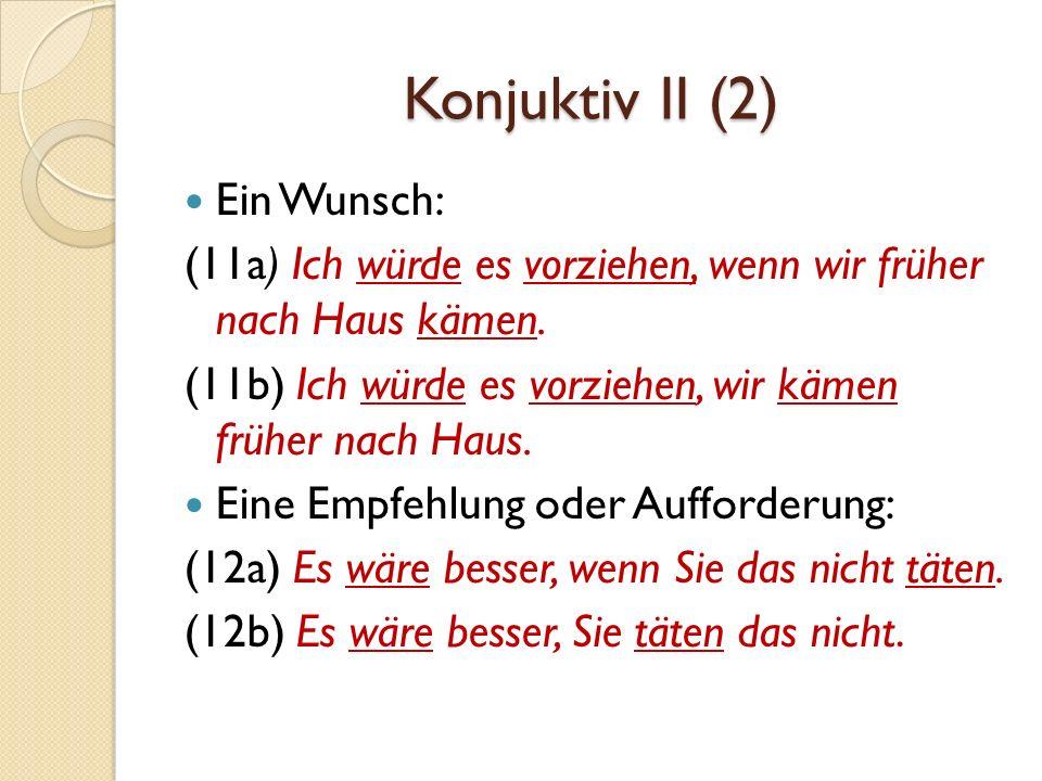Konjuktiv II (3) Der irreale Wunschsatz (13a) Wenn ich mehr Freizeit hätte, wäre ich froh.