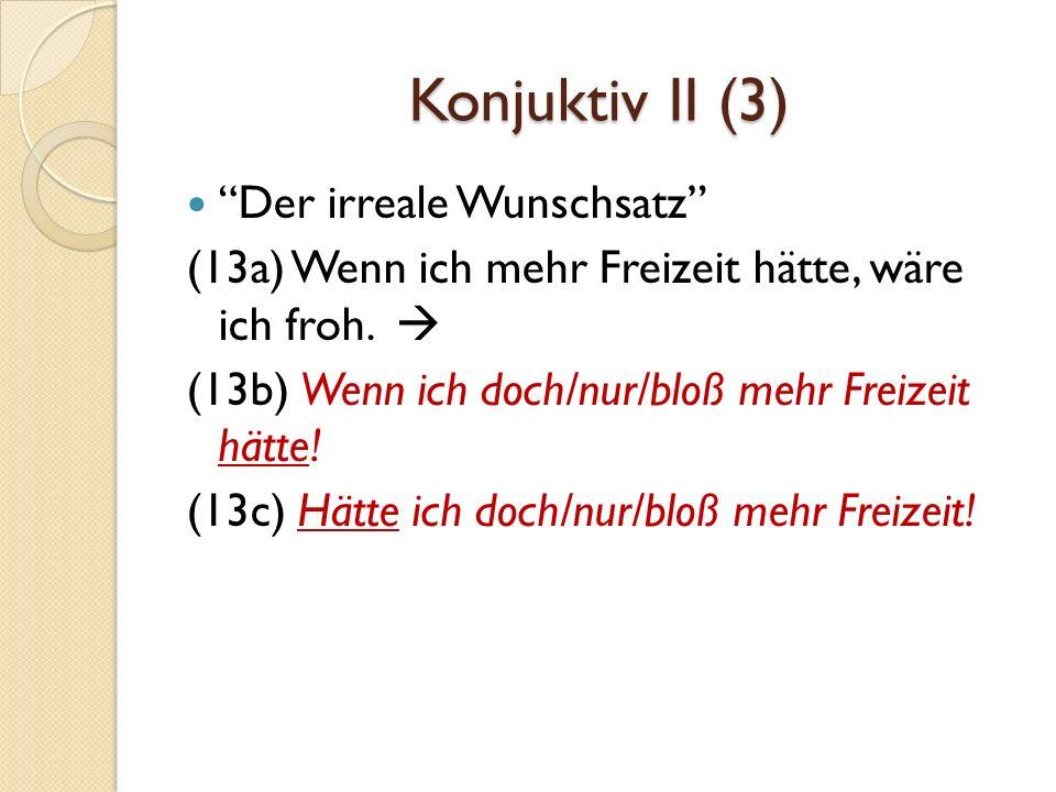 Falls und sofern (1) Nur konditionale Bedeutung.