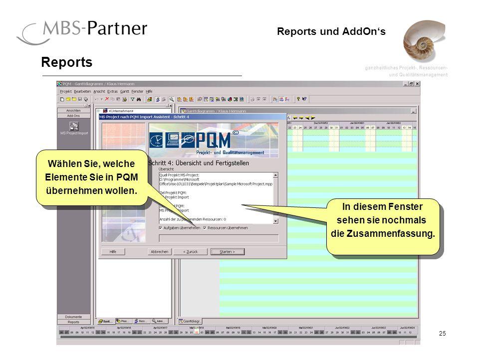 ganzheitliches Projekt-, Ressourcen- und Qualitätsmanagement 25 Reports und AddOns Reports In diesem Fenster sehen sie nochmals die Zusammenfassung.