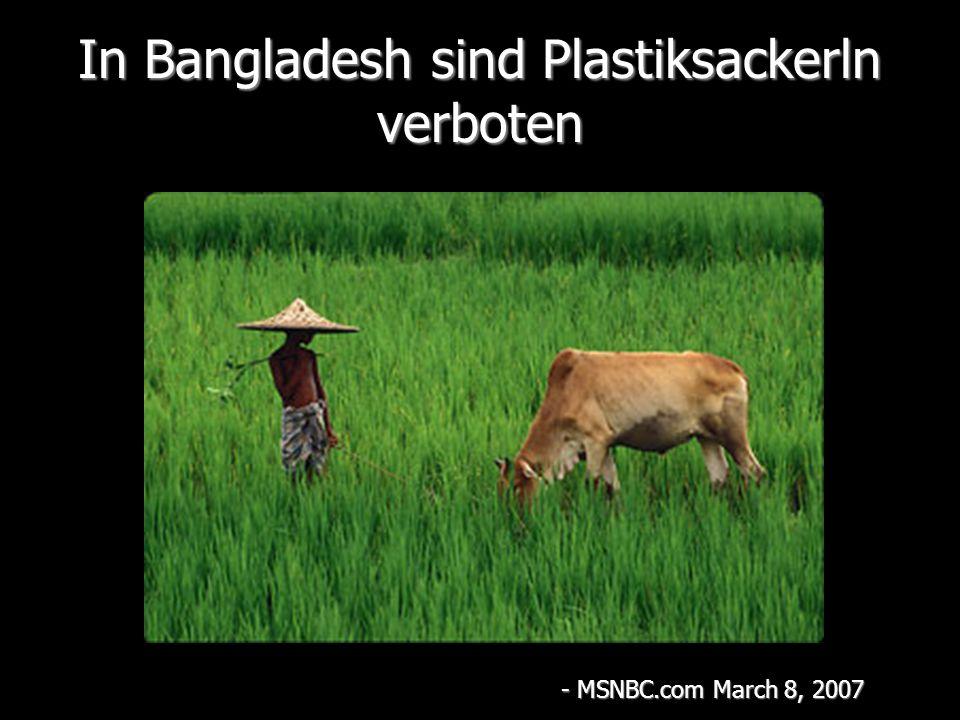 In Bangladesh sind Plastiksackerln verboten - MSNBC.com March 8, 2007