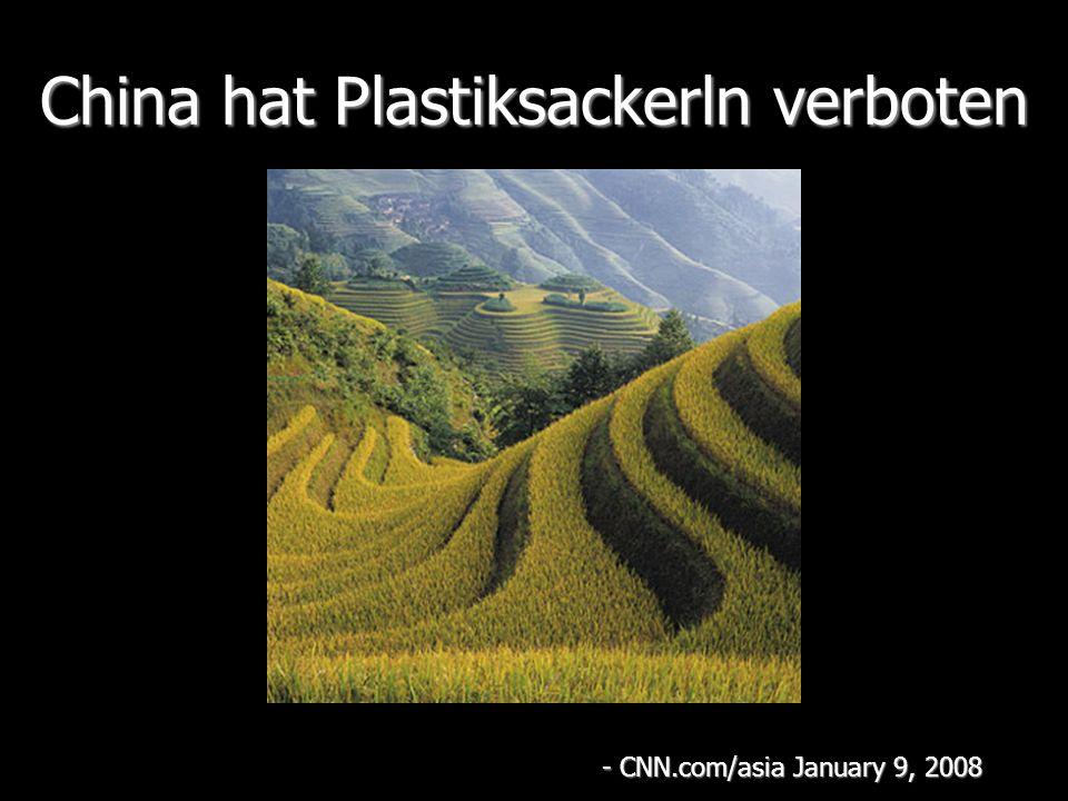 China hat Plastiksackerln verboten - CNN.com/asia January 9, 2008