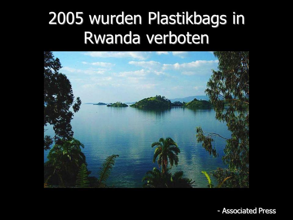 2005 wurden Plastikbags in Rwanda verboten - Associated Press