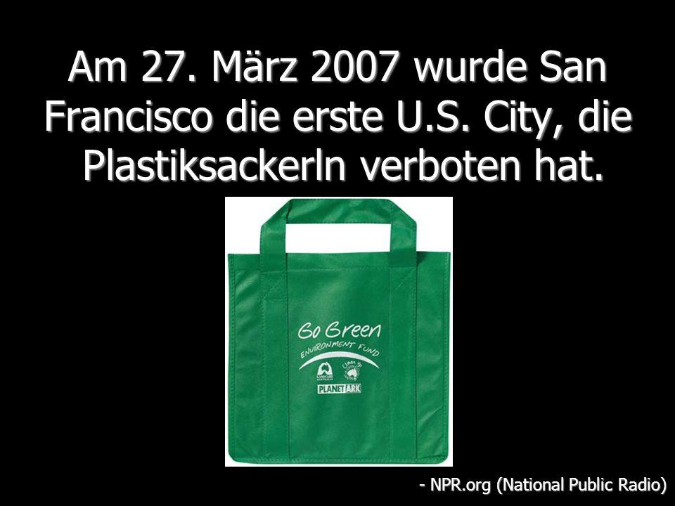 Am 27.März 2007 wurde San Francisco die erste U.S.