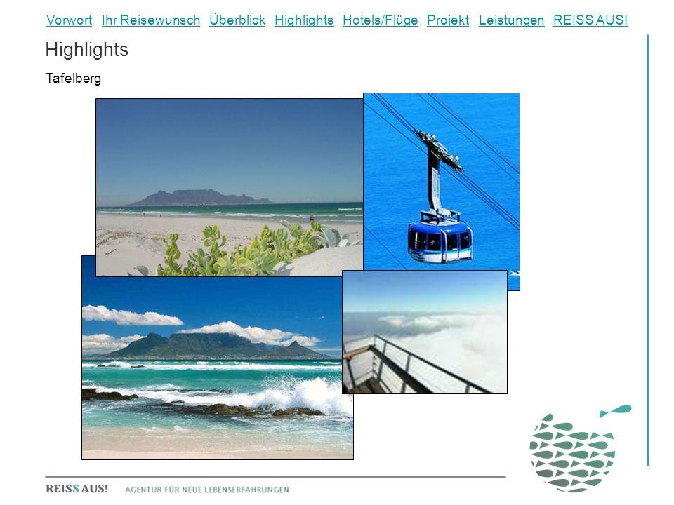 Highlights Tafelberg VorwortVorwort Ihr Reisewunsch Überblick Highlights Hotels/Flüge Projekt Leistungen REISS AUS!Ihr ReisewunschÜberblickHighlightsHotels/FlügeProjektLeistungenREISS AUS!