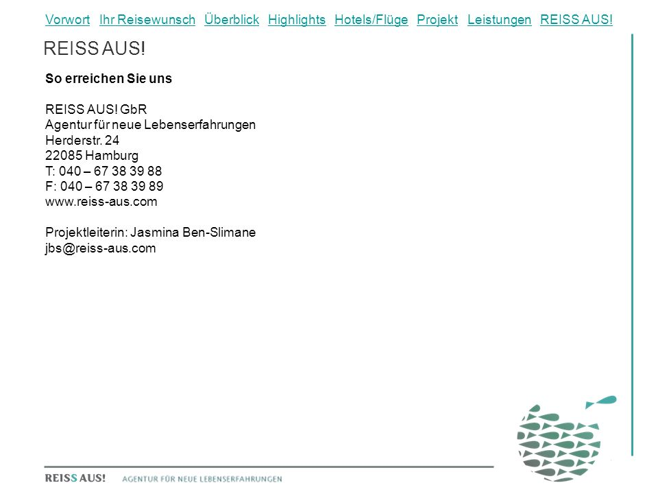 So erreichen Sie uns REISS AUS. GbR Agentur für neue Lebenserfahrungen Herderstr.