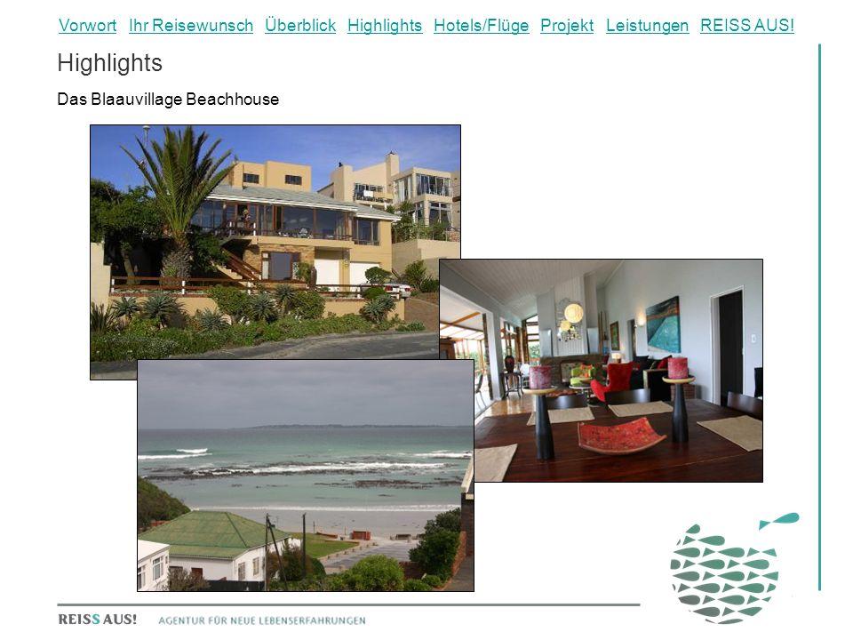 Highlights Das Blaauvillage Beachhouse VorwortVorwort Ihr Reisewunsch Überblick Highlights Hotels/Flüge Projekt Leistungen REISS AUS!Ihr ReisewunschÜberblickHighlightsHotels/FlügeProjektLeistungenREISS AUS!