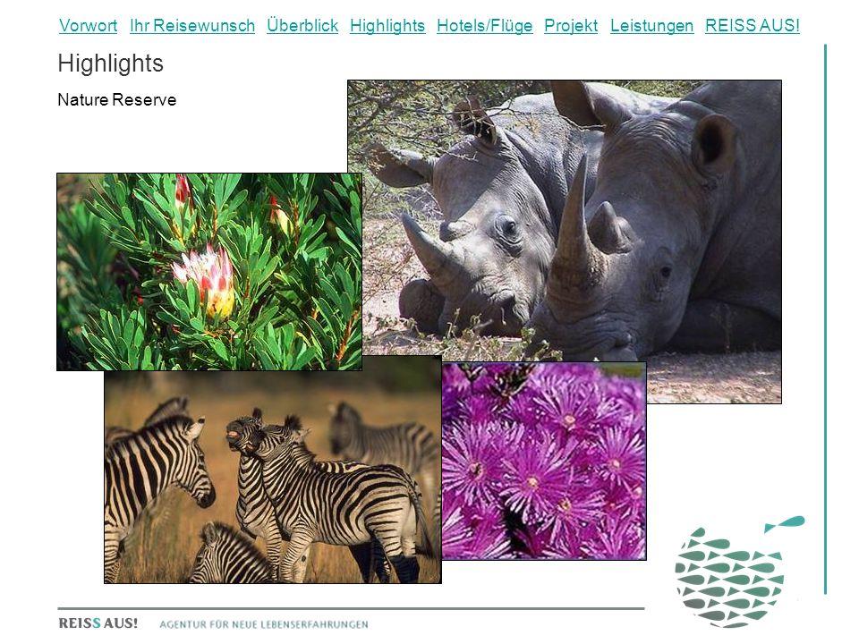 Highlights Nature Reserve VorwortVorwort Ihr Reisewunsch Überblick Highlights Hotels/Flüge Projekt Leistungen REISS AUS!Ihr ReisewunschÜberblickHighlightsHotels/FlügeProjektLeistungenREISS AUS!