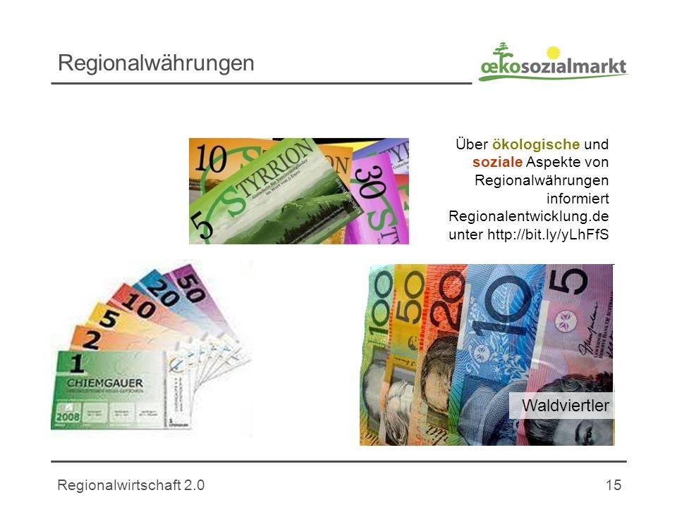 Regionalwirtschaft 2.015 Regionalwährungen Waldviertler Über ökologische und soziale Aspekte von Regionalwährungen informiert Regionalentwicklung.de unter http://bit.ly/yLhFfS