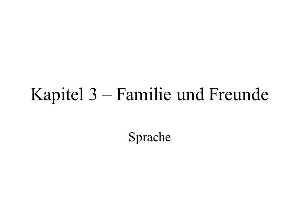 Kapitel 3 – Familie und Freunde Sprache