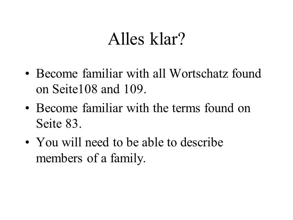 Thema 1: Ein Familienstammbaum Look over the Neue Wörter on Seite 85.