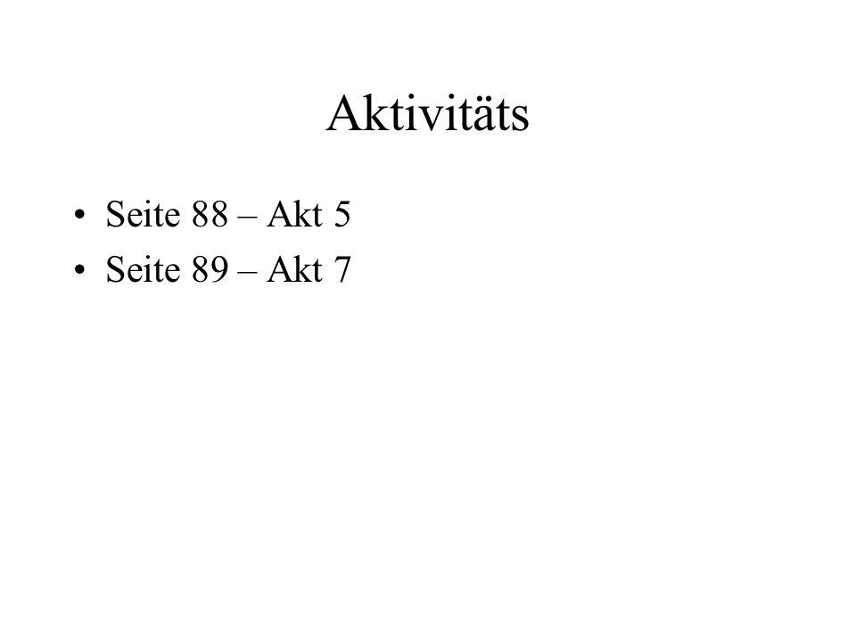 Aktivitäts Seite 88 – Akt 5 Seite 89 – Akt 7