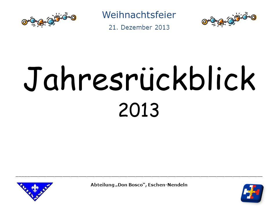 Jahresrückblick 2013 Weihnachtsfeier 21.