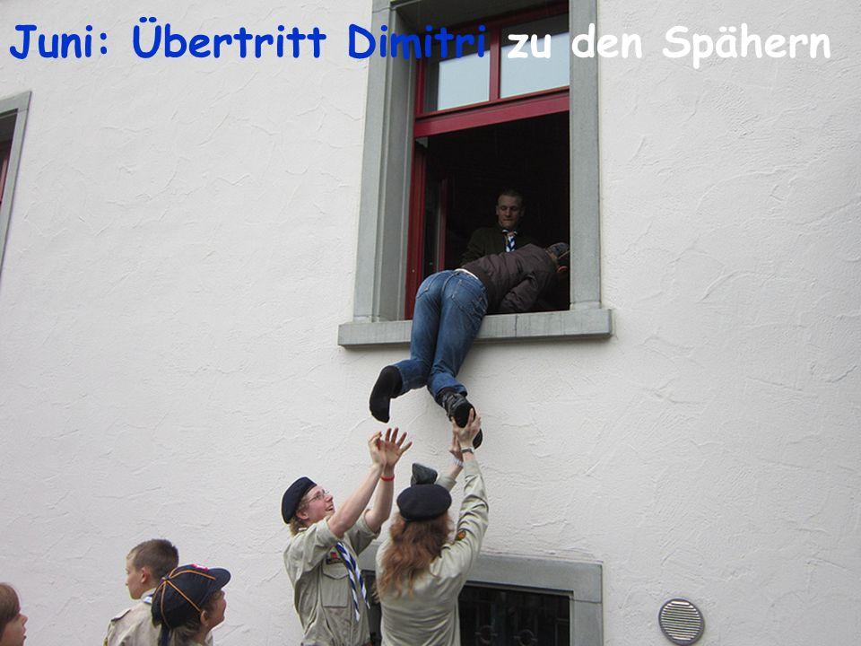 Juni: Übertritt Dimitri zu den Spähern