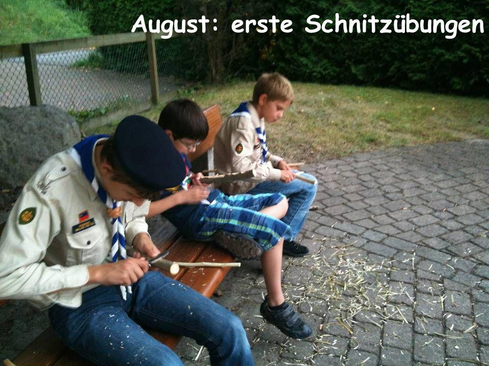 August: erste Schnitzübungen
