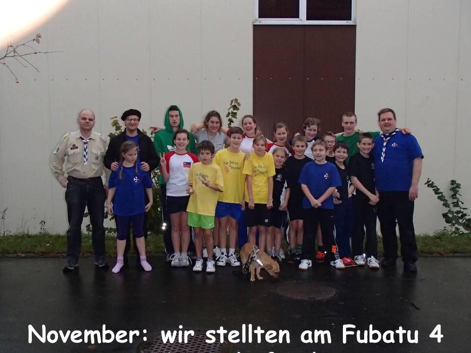 November: wir stellten am Fubatu 4 Mannschaften!