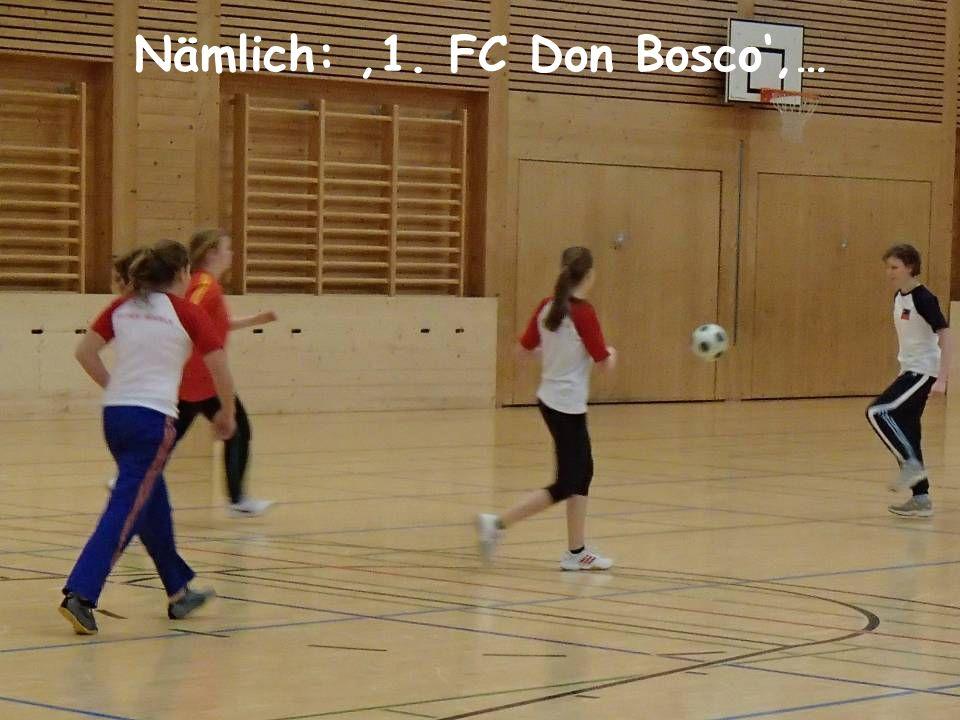 Nämlich: 1. FC Don Bosco,…