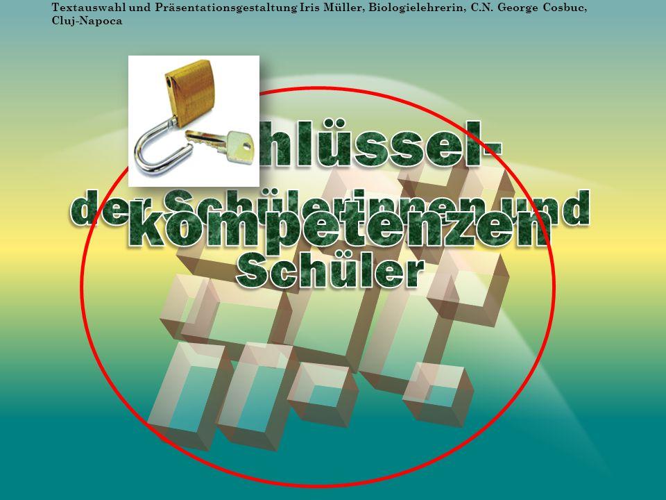 Textauswahl und Präsentationsgestaltung Iris Müller, Biologielehrerin, C.N.